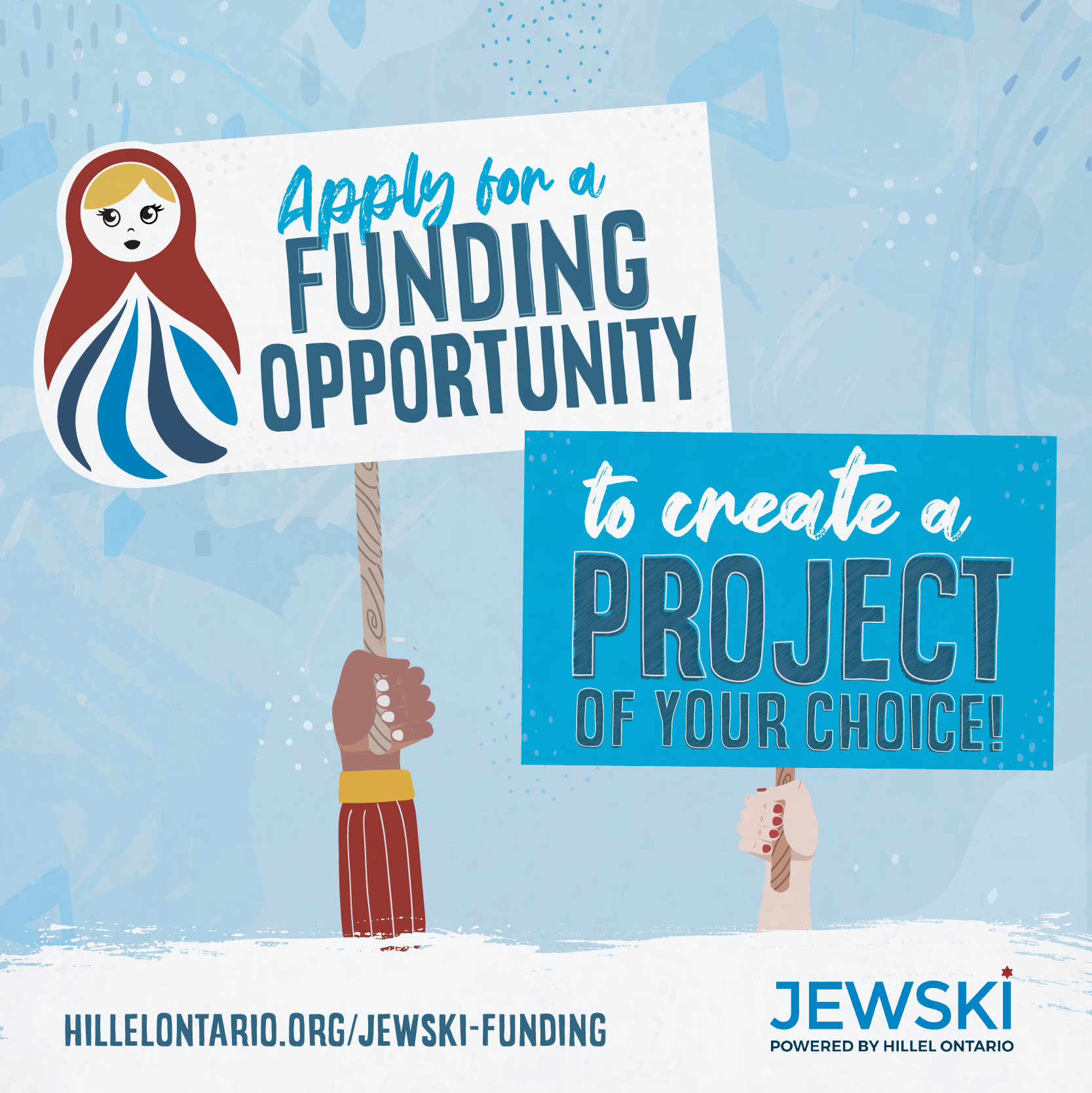 Apply for a funding opportunity to create a project of your choice! Sign up at hillelontario.org/jewski-funding/